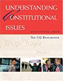 img - for Understanding Constitutional Issues: Selections From the CQ Researcher (CQ Researcher Library) book / textbook / text book