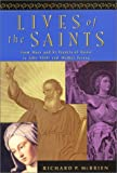 Lives of the Saints: From Mary and Francis of Assisi to John XXIII and Mother Teresa
