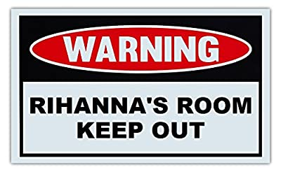 "Novelty Warning Sign: Rihanna's Room Keep Out - For Boys, Girls, Kids, Children - Post on Bedroom Door - 10"" x 6"" Plastic Sign"