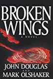 Broken Wings (Thorndike Core) (0783890273) by Olshaker, Mark