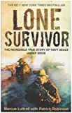 Lone Survivor: The Incredible True Story of Navy SEALs Under Siege by Luttrell. Marcus ( 2008 ) Paperback
