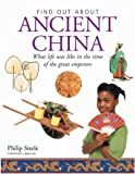 Philip Steele Ancient China: What Life Was Like in the Time of the Great Emperors (Find out About)