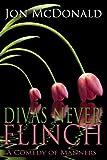 Divas Never Flinch - A Comedy of Manners
