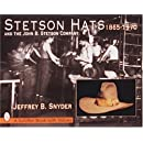 Stetson Hats & the John B. Stetson Company: 1865-1970 (Schiffer Book with Values)