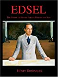 Edsel: The Story of Henry Ford's Forgotten Son