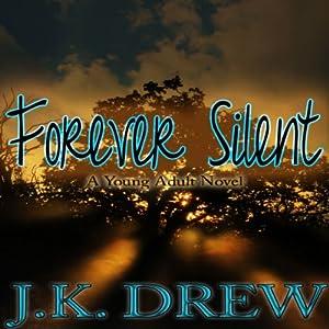 Forever Silent | [J.K. Drew]