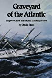 Graveyard of the Atlantic: Shipwrecks of the North Carolina Coast (0807842613) by Stick, David