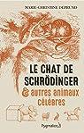Le chat de Schr�dinger et autre animaux c�l�bres