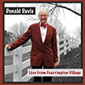 Donald Davis Live from Fearrington Village (       UNABRIDGED) by Donald Davis Narrated by Donald Davis