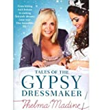 (TALES OF THE GYPSY DRESSMAKER) BY MADINE, THELMA[ AUTHOR ]Hardback 03-2012