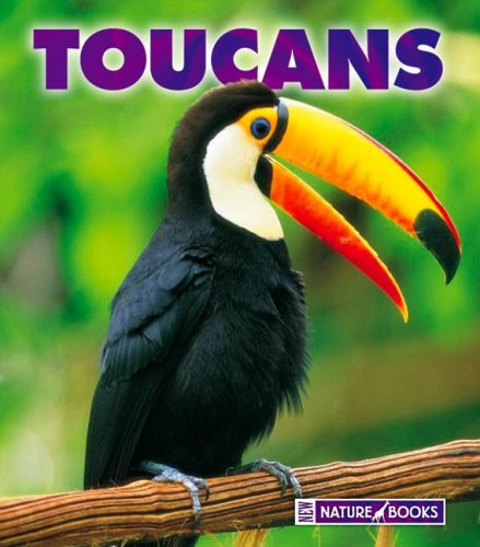Buy Toucans (New Naturebooks) Book Online at Low Prices in India ...