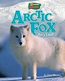 Arctic Fox: Very Cool! (Uncommon Animals)