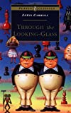 Through the Looking Glass: Complete and Unabridged (Puffin Classics) (0140367098) by Lewis Carroll