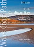 Sioned Bannister Cardigan Bay North: Circular Walks from the Wales Coast Path (Wales Coast Path Top 10 Walks)