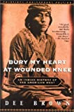 Bury My Heart at Wounded Knee: An Indian History of the American West (0805066691) by Brown, Dee Alexander