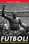 F�tbol!: Why Soccer Matters In Latin...
