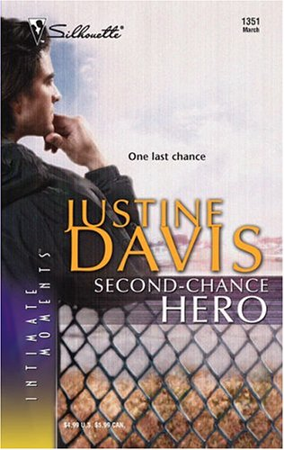 Second-Chance Hero (Silhouette Intimate Moments No. 1351) (Intimate Moments), JUSTINE DAVIS