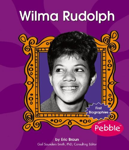Wilma Rudolph (First Biographies)