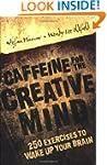 Caffeine for the Creative Mind: 250 E...