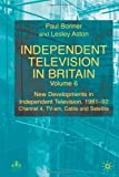 Independent Television in Britain: - Volume 6 - New Developments in Independent Television, 1981-92 Channel 4, TV-am, Cable and Satellite (0333647742) by Bonner, Paul
