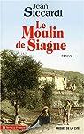 Le Moulin de Siagne par Siccardi