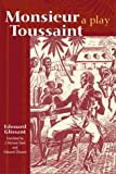 Monsieur Toussaint: A Play (0894108700) by Glissant, Edouard
