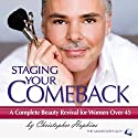 Staging Your Comeback: A Complete Beauty Revival for Women over 45 Audiobook by Christopher Hopkins Narrated by Christopher Hopkins