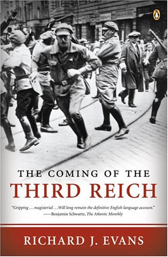 The Coming of the Third Reich: Richard J. Evans: 9780143034698: Amazon.com: Books