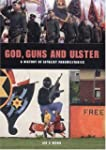 God Guns & Ulster: A History of Loyal...