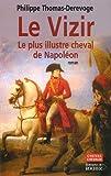 echange, troc Philippe Thomas-Derevoge - Le Vizir : Le plus illustre cheval de Napoléon