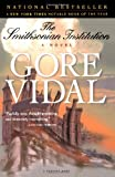 The Smithsonian Institution: A Novel (0156006480) by Vidal, Gore