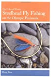 Steelhead Fly Fishing on the Olympic Peninsula: The Color of Winter