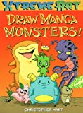 Draw Manga Monsters! (XTreme Art) (0823003728) by Hart, Christopher