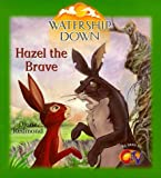 Watership Down: Hazel the Brave (0099403455) by Redmond, Diane