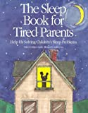 img - for The Sleep Book for Tired Parents: Help for Solving Children's Sleep Problems book / textbook / text book