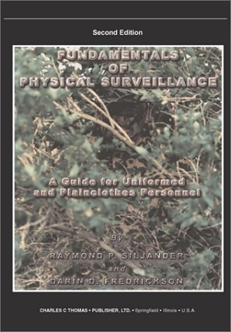 Fundamentals Of Physical Surveillance: A Guide For Uniformed And Plainclothes Personnel