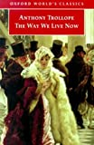The Way We Live Now (Oxford World's Classics) (0192835610) by Trollope, Anthony