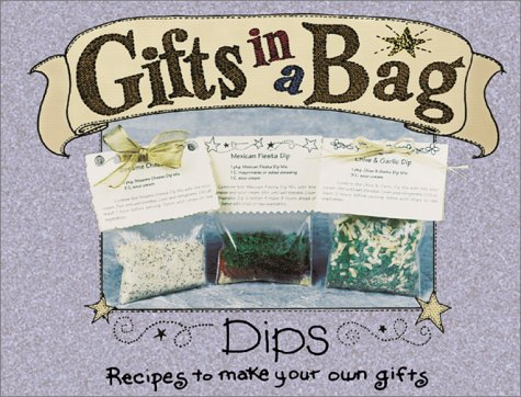 Gifts in a Bag: Dips, G & R Publishing