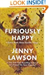 Furiously Happy: A Funny Book About H...