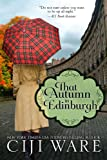 That Autumn in Edinburgh (Four Seasons Quartet  Book 2)