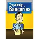 Trapalhadas Bancárias (Nosso Banco Alegre E Útil)