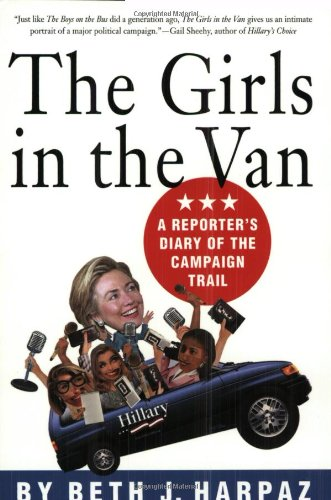The Girls in the Van: A Reporter's Diary of the Campaign Trail
