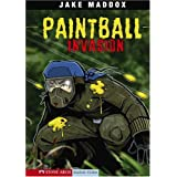 Paintball Invasion (Impact Books a Jake Maddox Sports Story) Maddox, Jake, Tiffany and Sean