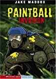 Paintball Invasion (Stone Arch Realistic Fiction)