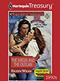 The Virgin And The Outlaw (Intimate Moments)
