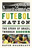 Futebol Nation: The Story of Brazil through Soccer