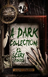 A Dark Collection: 12 Scary Stories by Mark Lukens ebook deal