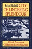 City of Lingering Splendour: A Frank Account of Old Peking's Exotic Pleasures (1570626375) by Blofeld, John