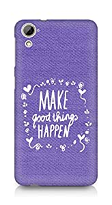 AMEZ make good things happen Back Cover For HTC Desrie 826