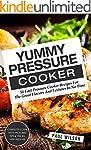 Yummy Pressure Cooker: 51 Fast Pressu...